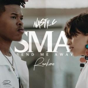 Nasty C - Send Me Away (SMA) ft. Rowlene